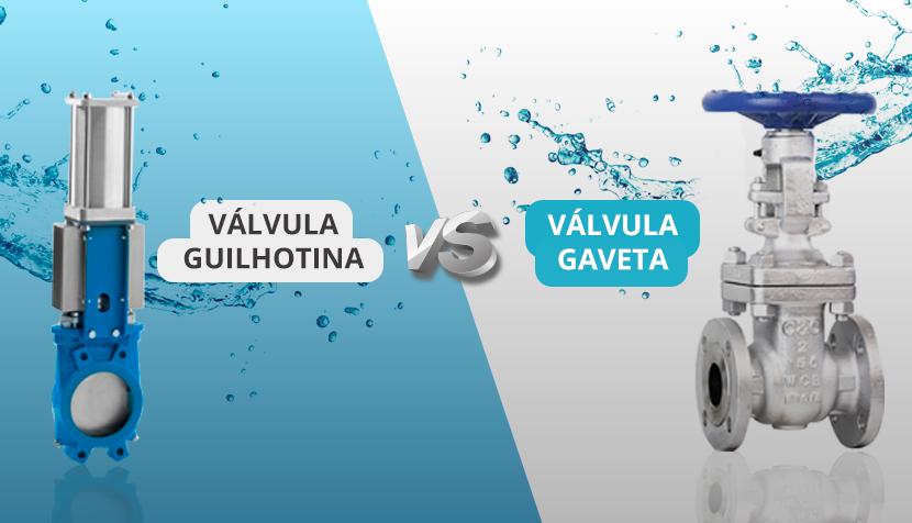 Válvula Guilhotina vs Gaveta – quem vence essa batalha?