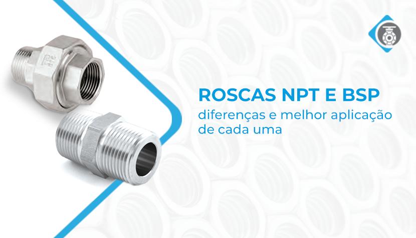 Roscas BSP e NPT – diferenças e melhor aplicação de cada uma