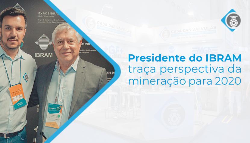 Presidente do IBRAM traça perspectivas da mineração para 2020