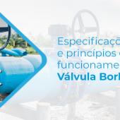 ESPECIFICAÇÕES E PRINCÍPIOS DE FUNCIONAMENTO DA VÁLVULA BORBOLETA