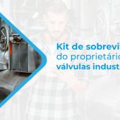 Kit de sobrevivência do proprietário de válvulas industriais