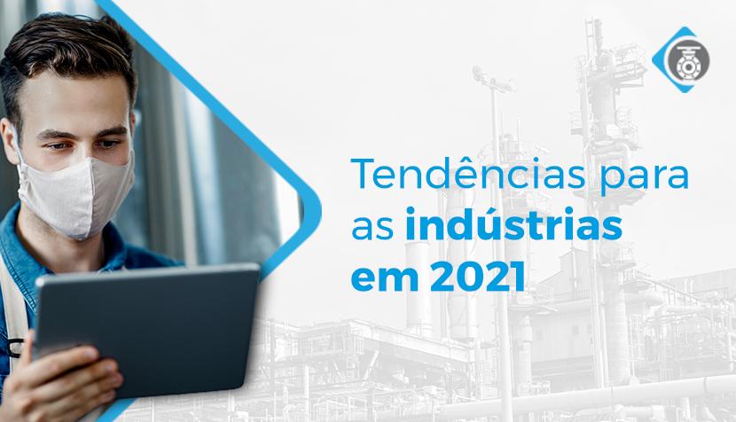 Tendências para as indústrias em 2021