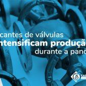 Fabricantes de válvulas intensificam produção durante a pandemia