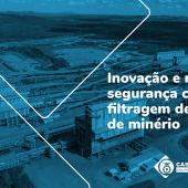 Inovação e maior segurança com filtragem de rejeitos de minério