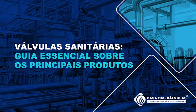 Válvulas sanitárias: guia essencial sobre os principais produtos