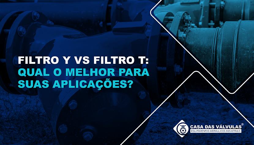 Filtro Y vs Filtro T: qual o melhor para suas aplicações?