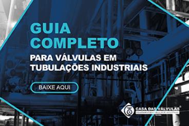 Guia completo para válvula em tubulações industriais