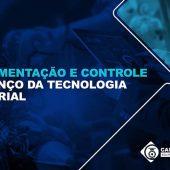 Instrumentação e controle no avanço da tecnologia industrial